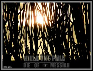 Killa The Phia - Die of Messiah